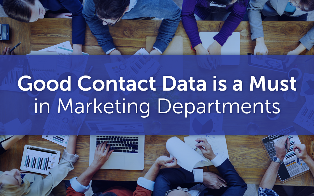 Why Good Contact Data is a Must in Marketing Departments