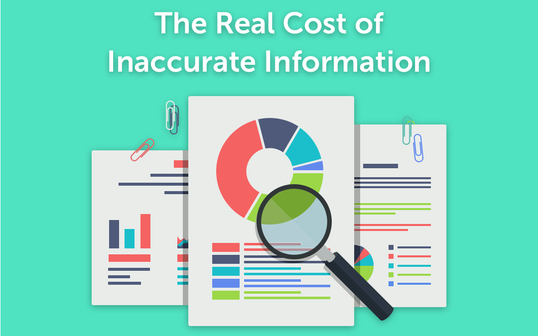 The Real Cost of Inaccurate Information