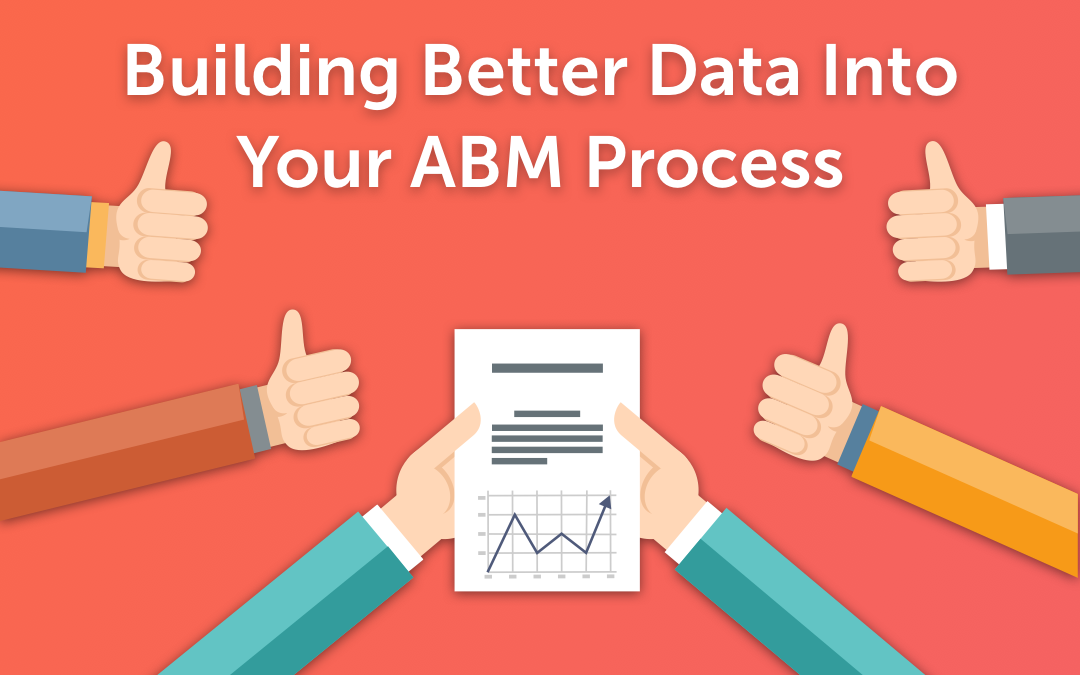 Building Better Data Into Your ABM Process